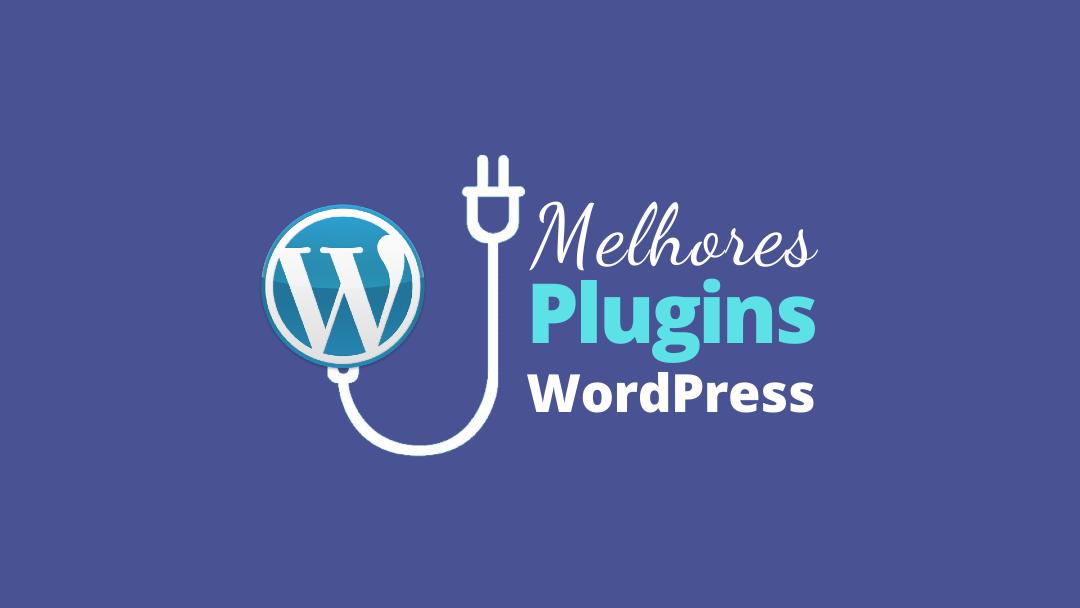 Melhores Plugins WordPress - Os Melhores Plugins WordPress Para o Seu Blog em 2020