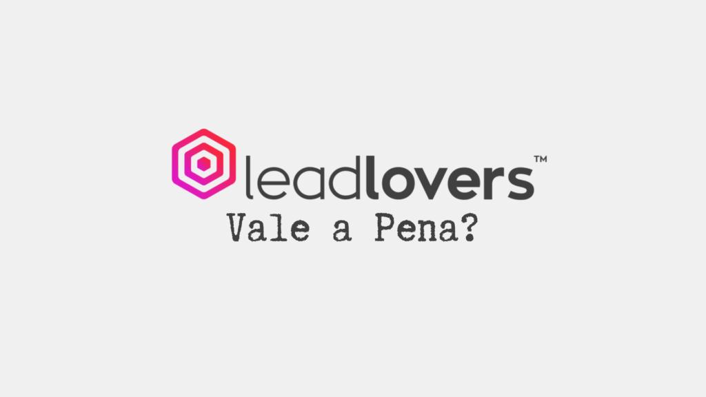 leadlovers vale a pena 1024x576 - LeadLovers: Vale a Pena Assinar? Funciona Mesmo? Descubra Agora!