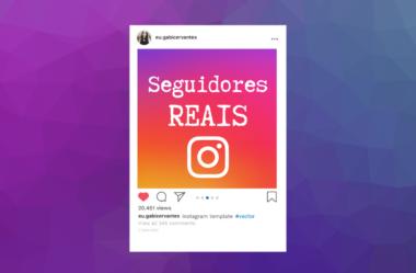 Como Ganhar Seguidores Reais no Instagram: Fácil, Rápido e de Graça!